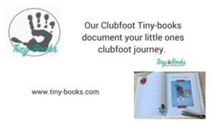 """Our """"Clubfoot Tiny-books document your little ones clubfoot journey."""